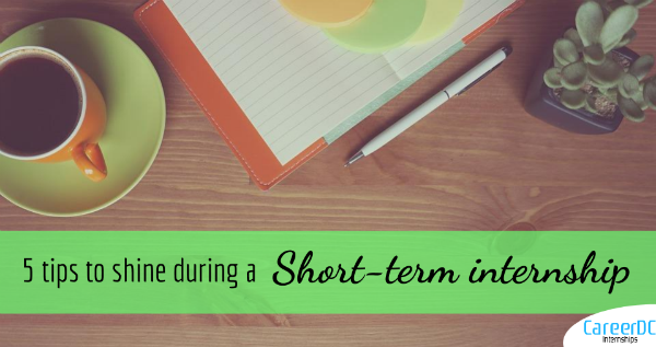 5 Tips to shine during a short-term internship